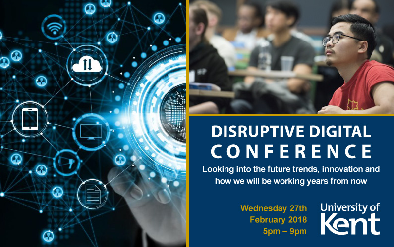 Adam to Speak at a Disruptive Digital Conference at the University of Kent about the Expectations of a Modern Workforce